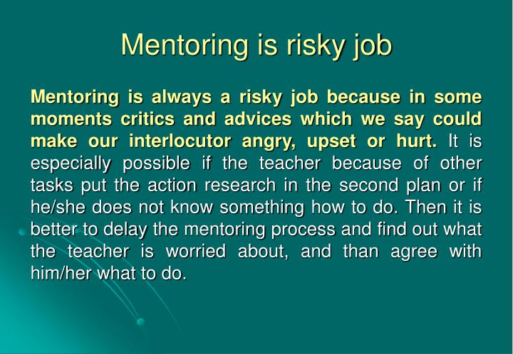 Mentoring is risky job