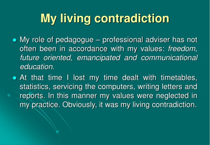 My living contradiction