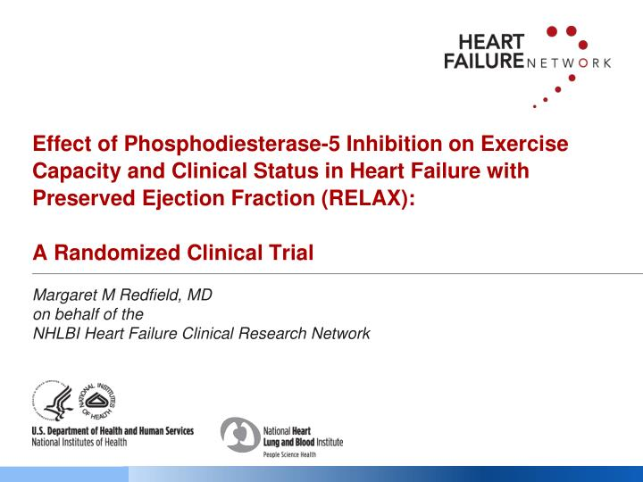 Effect of Phosphodiesterase-5 Inhibition on Exercise Capacity and Clinical Status in Heart Failure with Preserved Ejection Fraction (RELAX):