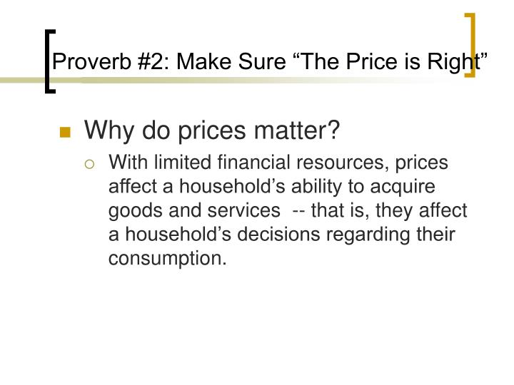 Proverb #2: Make Sure The Price is Right