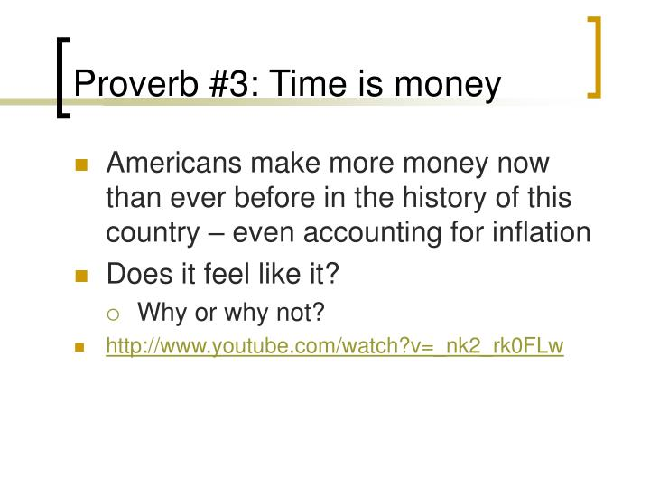 Proverb #3: Time is money