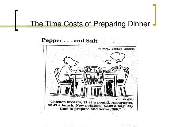 The Time Costs of Preparing Dinner
