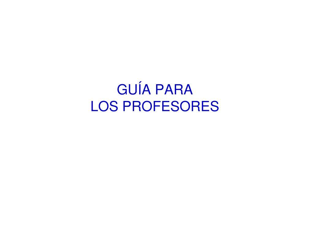 GUÍA PARA