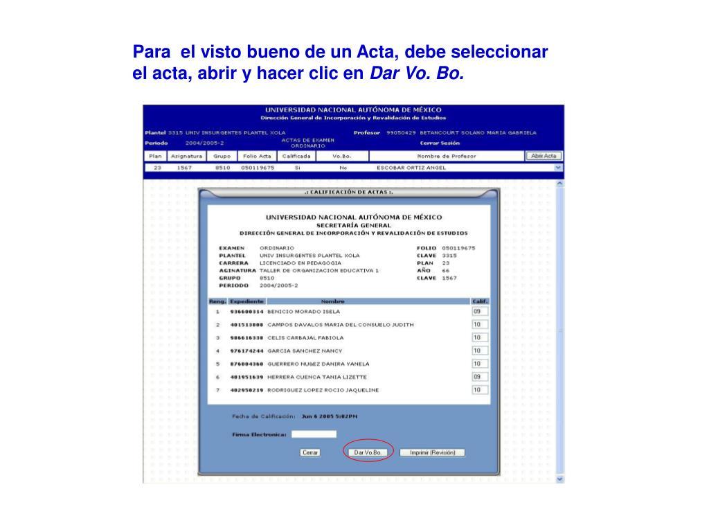 Para  el visto bueno de un Acta, debe seleccionar el acta, abrir y hacer clic en