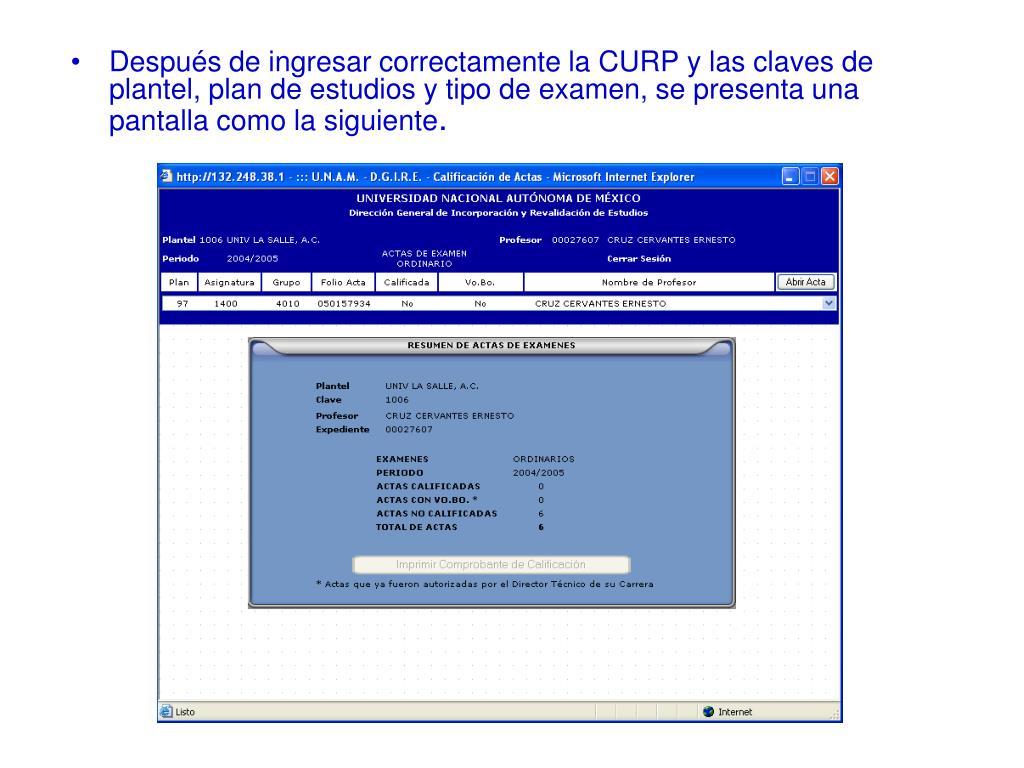 Después de ingresar correctamente la CURP y las claves de plantel, plan de estudios y tipo de examen, se presenta una pantalla como la siguiente
