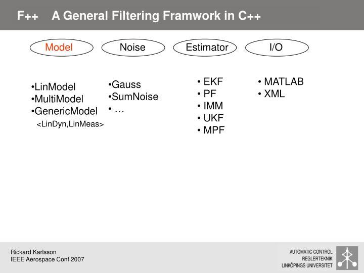 F++    A General Filtering Framwork in C++