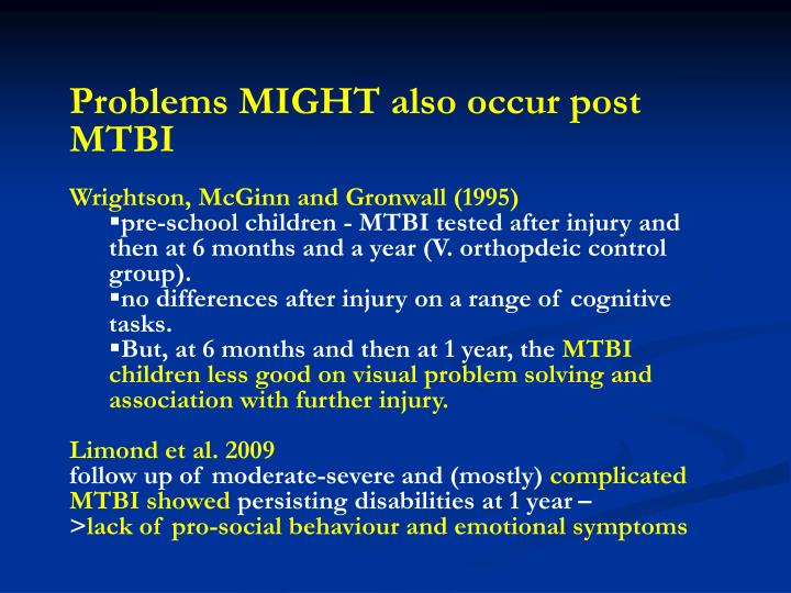 Problems MIGHT also occur post MTBI