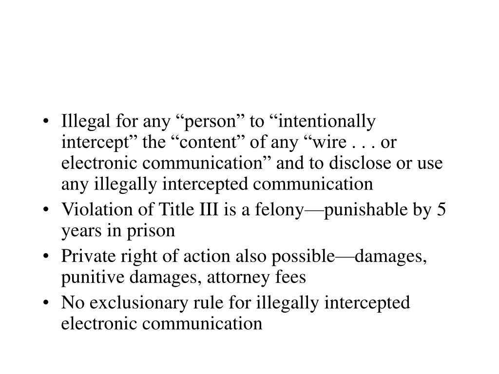 "Illegal for any ""person"" to ""intentionally intercept"" the ""content"" of any ""wire . . . or electronic communication"" and to disclose or use any illegally intercepted communication"