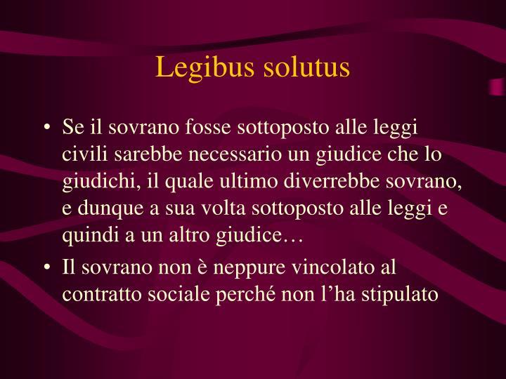 Legibus solutus