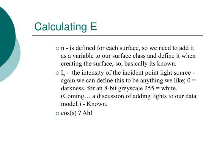Calculating E