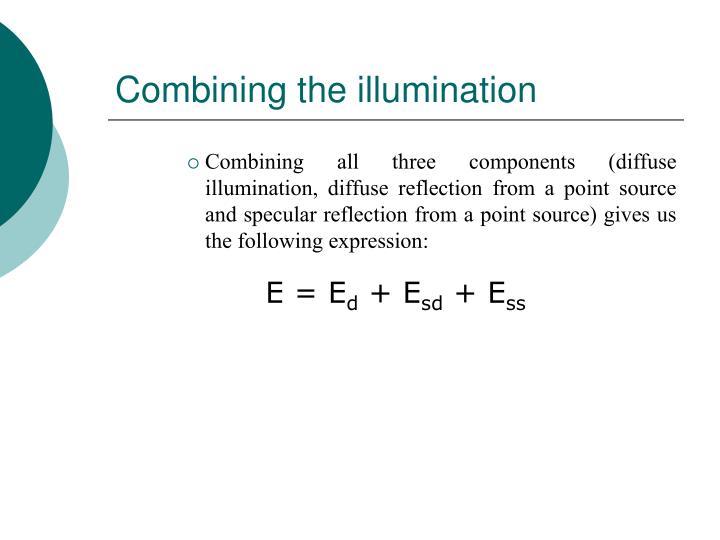 Combining the illumination