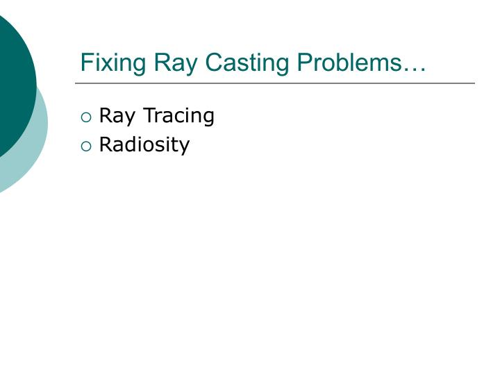 Fixing Ray Casting Problems…