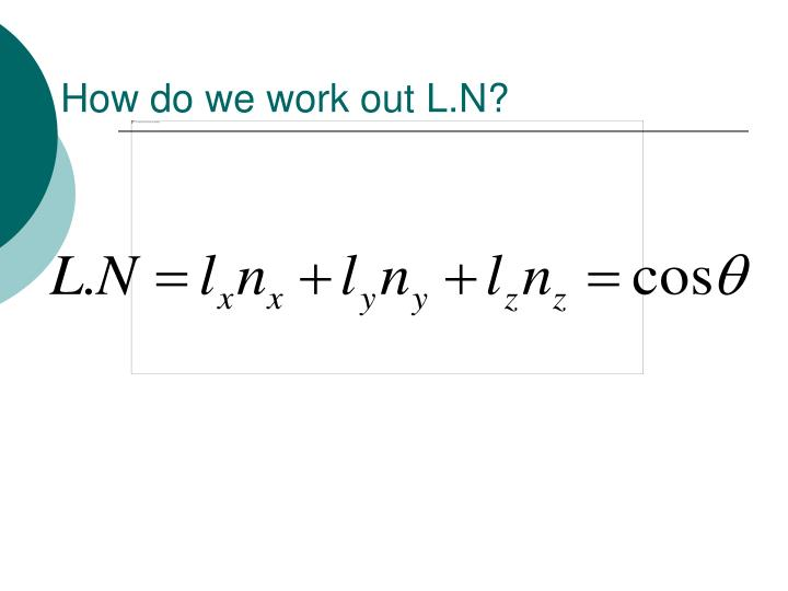 How do we work out L.N?
