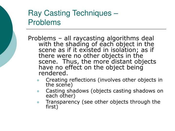 Ray Casting Techniques –