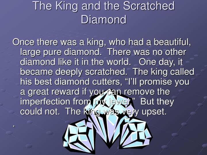 The king and the scratched diamond
