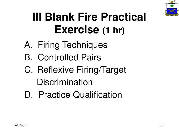 III Blank Fire Practical Exercise