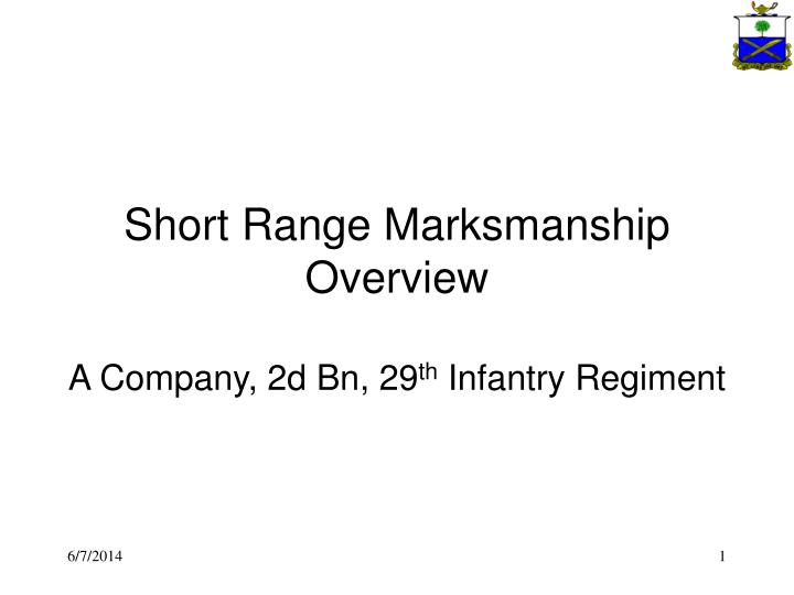 Short Range Marksmanship Overview