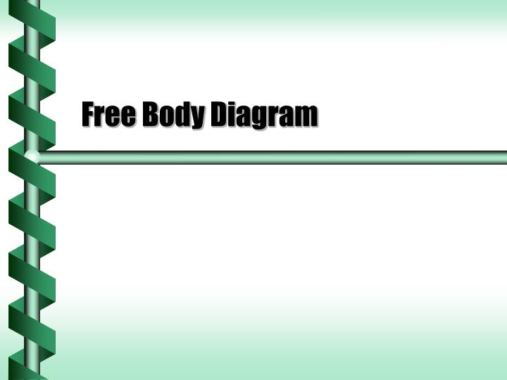 ppt - free body diagram powerpoint presentation