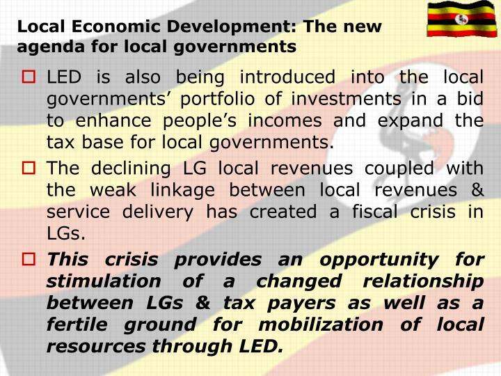 Local Economic Development: The new agenda for local governments