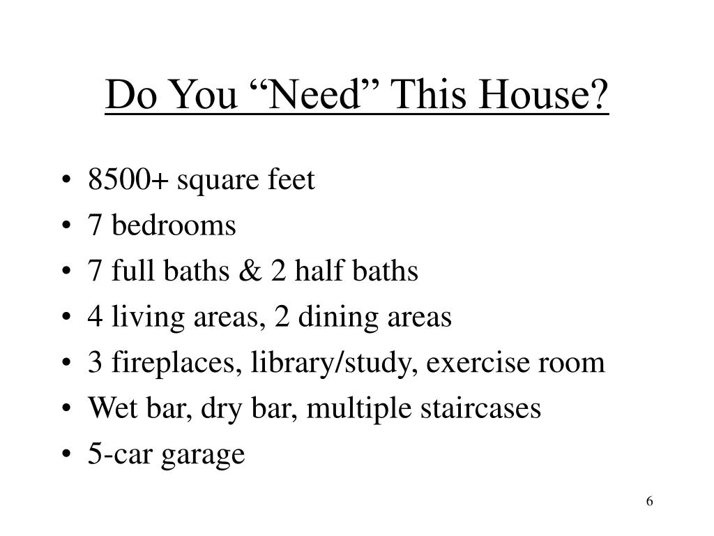 """Do You """"Need"""" This House?"""