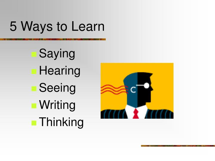 5 Ways to Learn