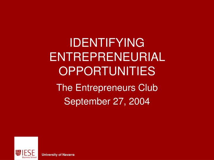 Identifying entrepreneurial opportunities