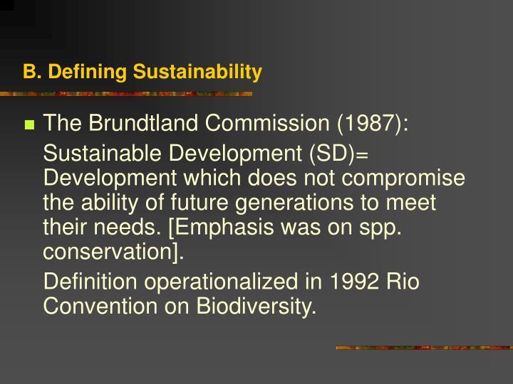 B. Defining Sustainability
