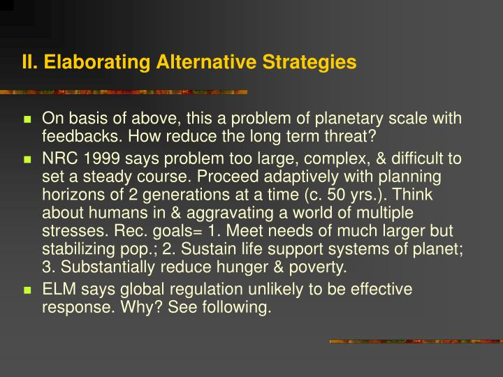 II. Elaborating Alternative Strategies