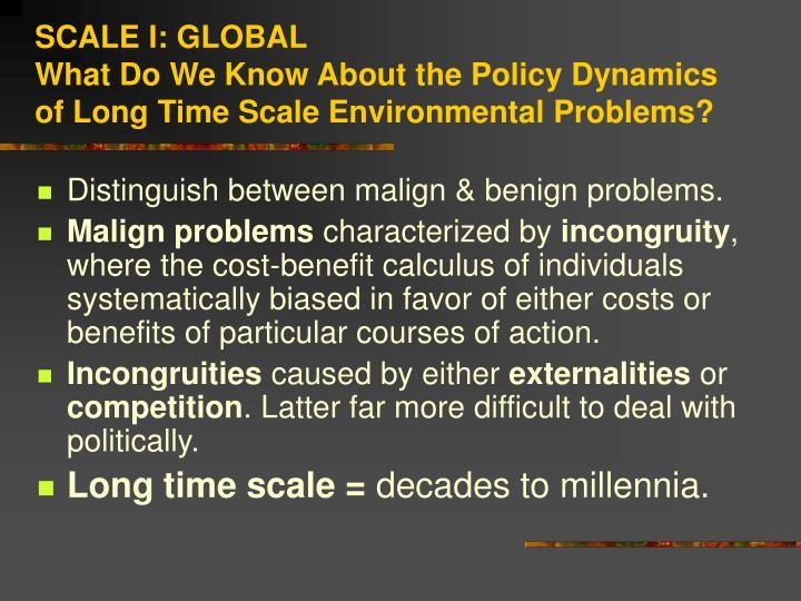 SCALE I: GLOBAL