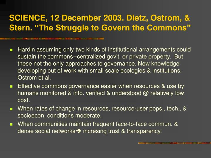 "SCIENCE, 12 December 2003. Dietz, Ostrom, & Stern. ""The Struggle to Govern the Commons"""