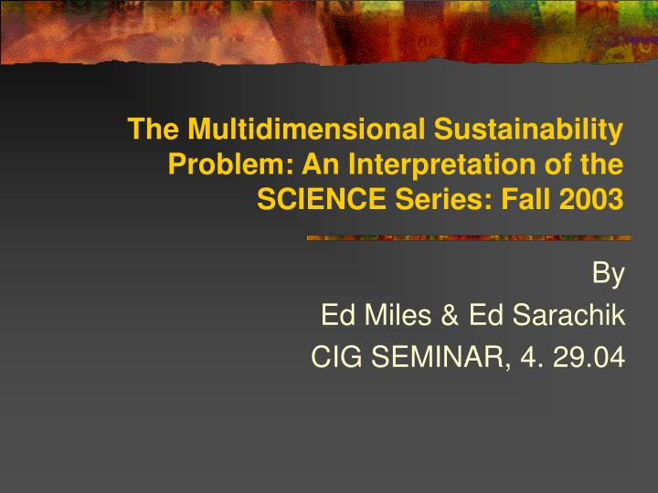 The multidimensional sustainability problem an interpretation of the science series fall 2003