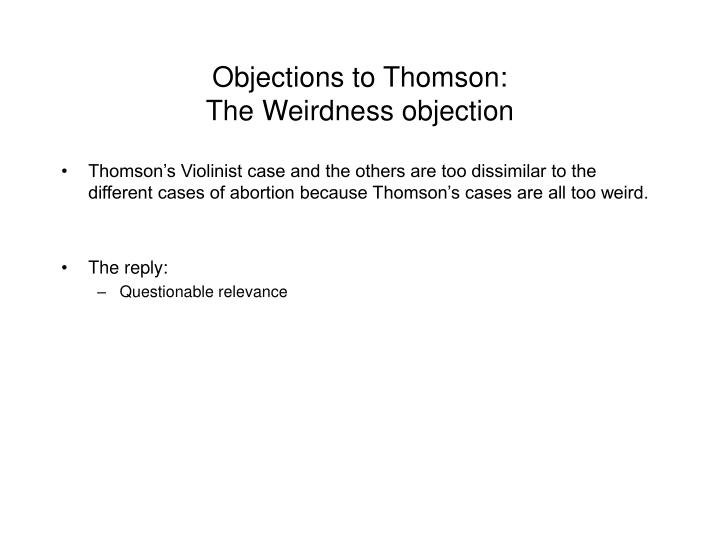 Objections to Thomson: