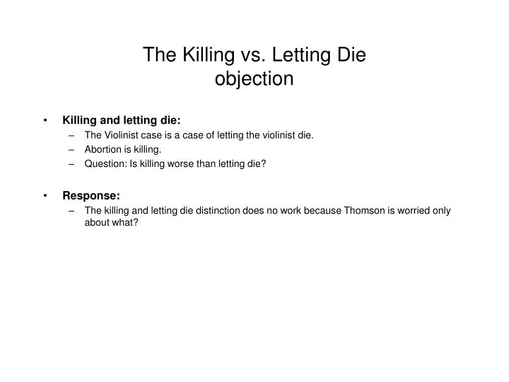 The Killing vs. Letting Die
