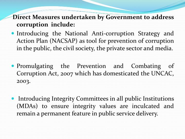 Direct Measures undertaken by Government to address corruption  include: