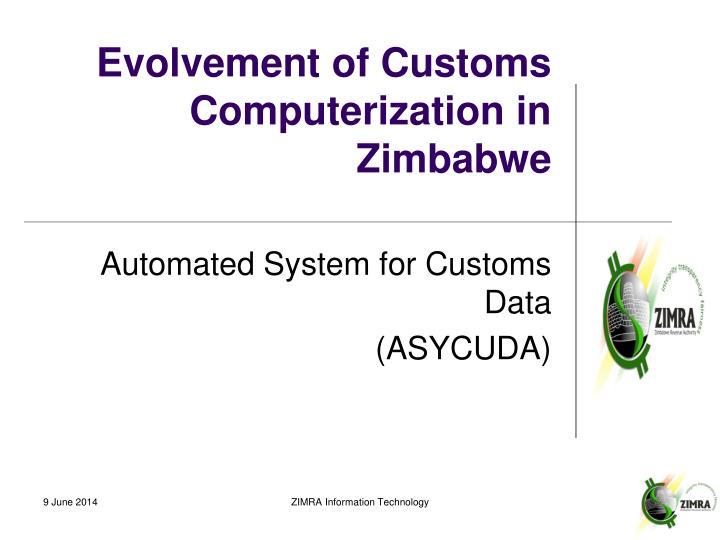 Evolvement of Customs Computerization in Zimbabwe