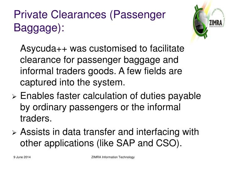 Private Clearances (Passenger Baggage):