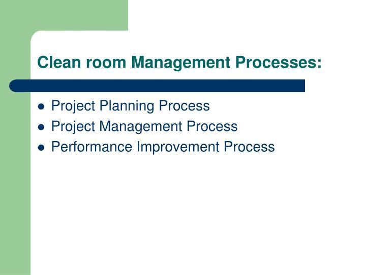 Clean room Management Processes: