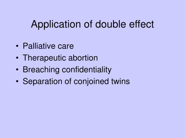Application of double effect