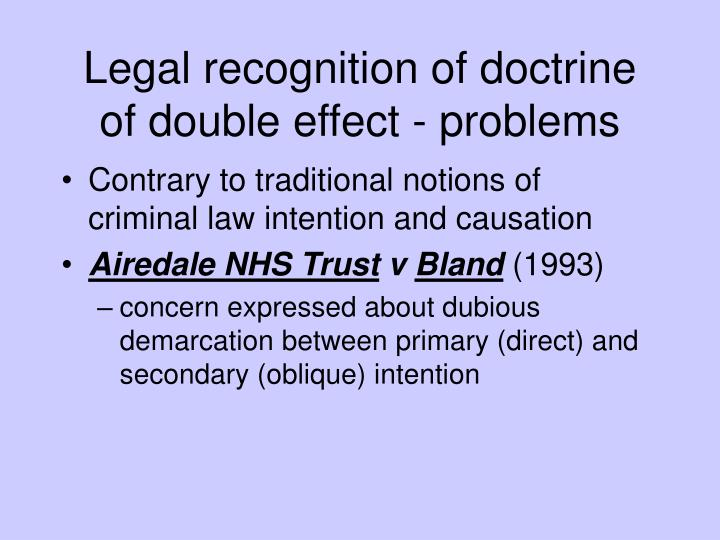 Legal recognition of doctrine of double effect - problems