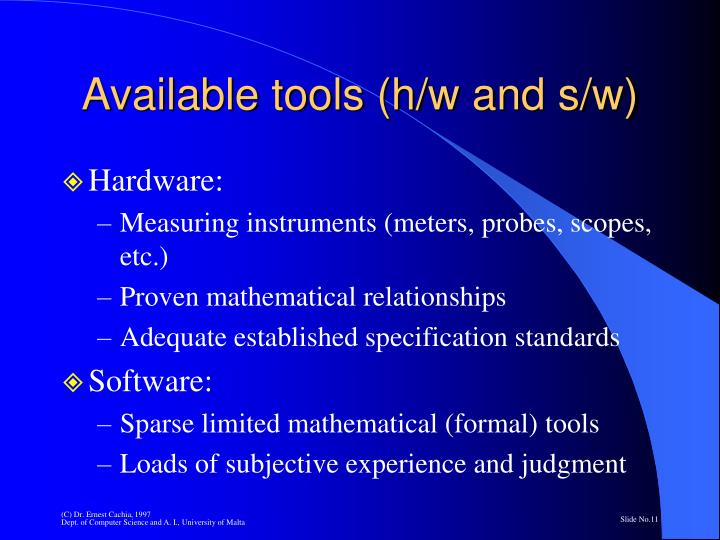 Available tools (h/w and s/w)