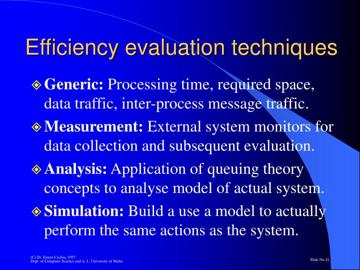 Efficiency evaluation techniques