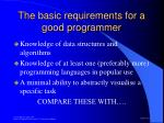the basic requirements for a good programmer