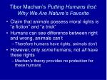 tibor machan s putting humans first why we are nature s favorite