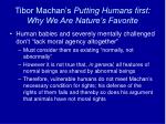 tibor machan s putting humans first why we are nature s favorite1