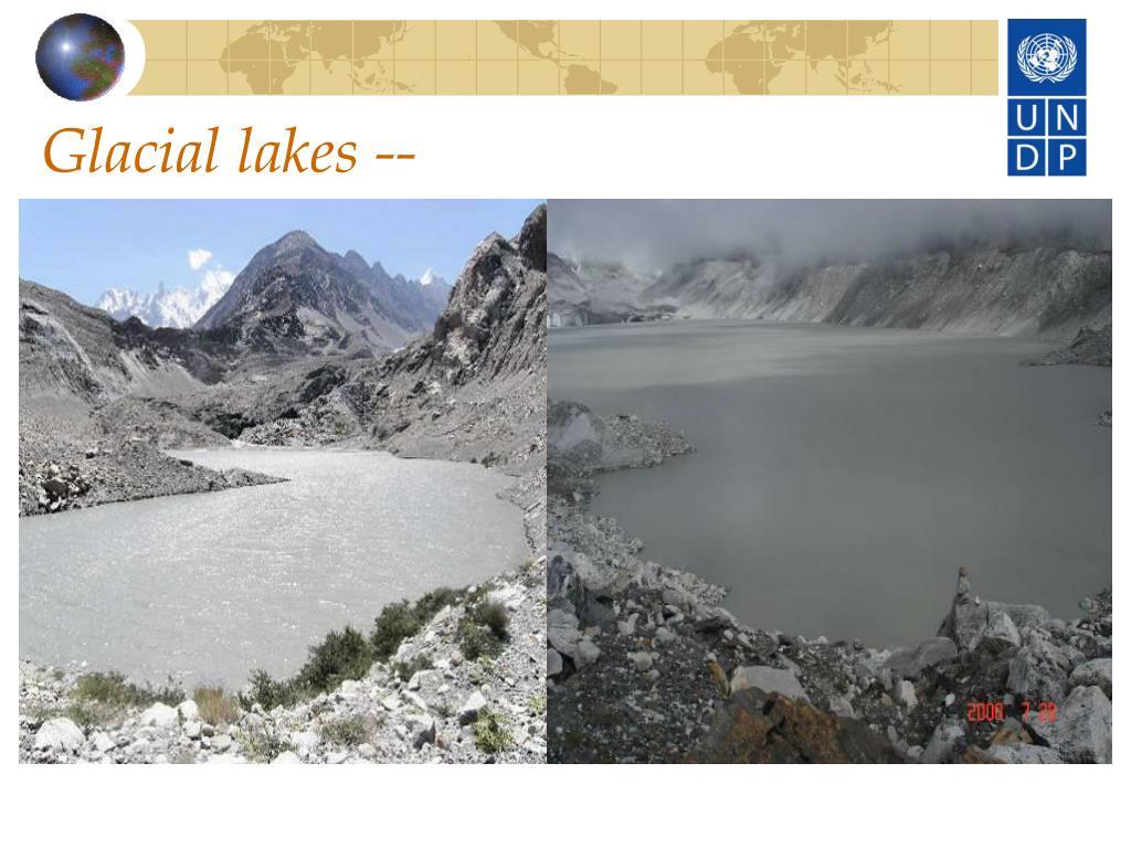 Glacial lakes --
