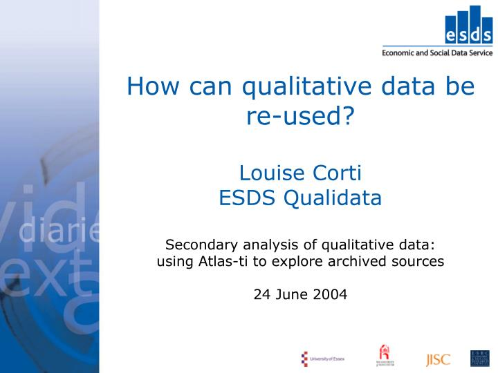 How can qualitative data be re-used?