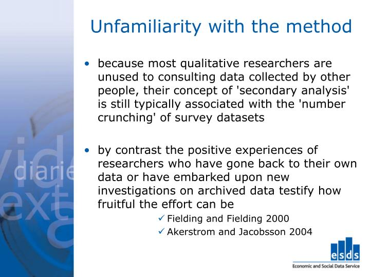 Unfamiliarity with the method