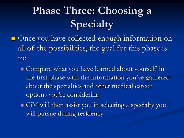 Phase Three: Choosing a Specialty