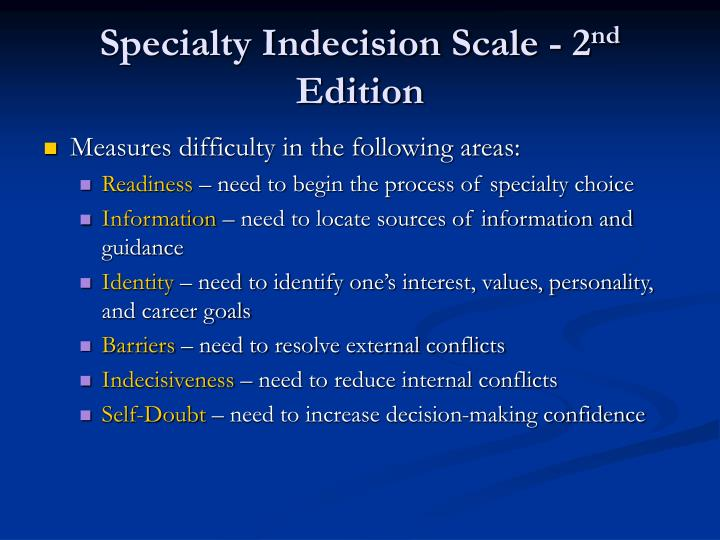 Specialty Indecision Scale - 2