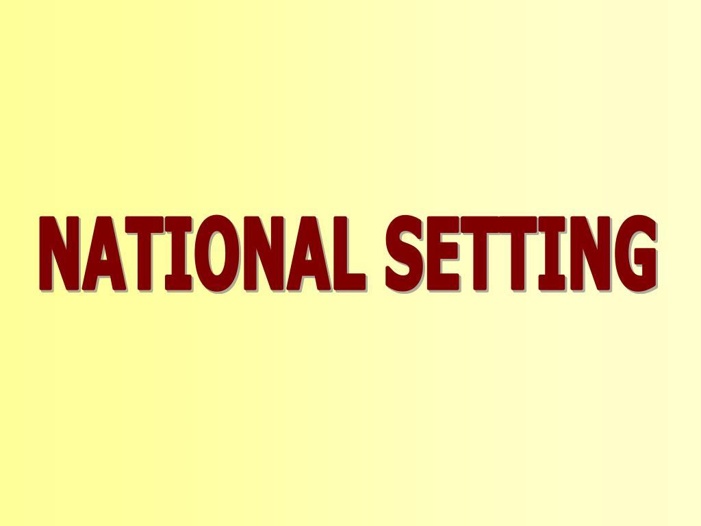 NATIONAL SETTING